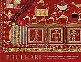 Phulkari – The Embroidered Textiles of Punjab from the Jill and Sheldon Bonovitz Collection