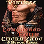 Conquered by Four: Viking Hedons, Book 1 | Chera Zade,Hedon Press