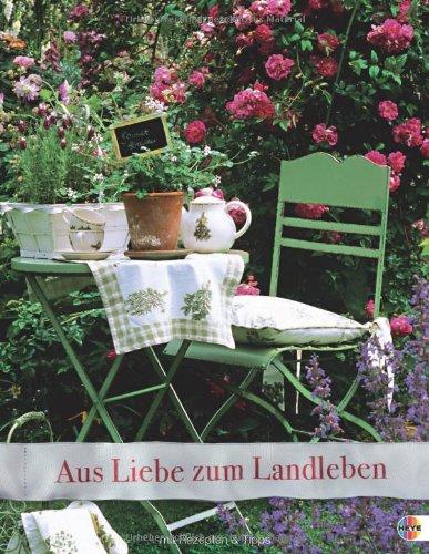 Aus Liebe zum Landleben 2013: Mit vielen Tipps auf einer Zusatzseite