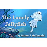 """Childrens book:""""The Lonely Jellyfish"""" A Childrens Short Story"""