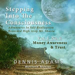 Stepping Into The Consciousness - Vol.1 No.6 - Money Awareness & Trust