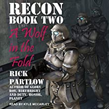 A Wolf in the Fold: Recon, Book 2 Audiobook by Rick Partlow Narrated by Kyle McCarley