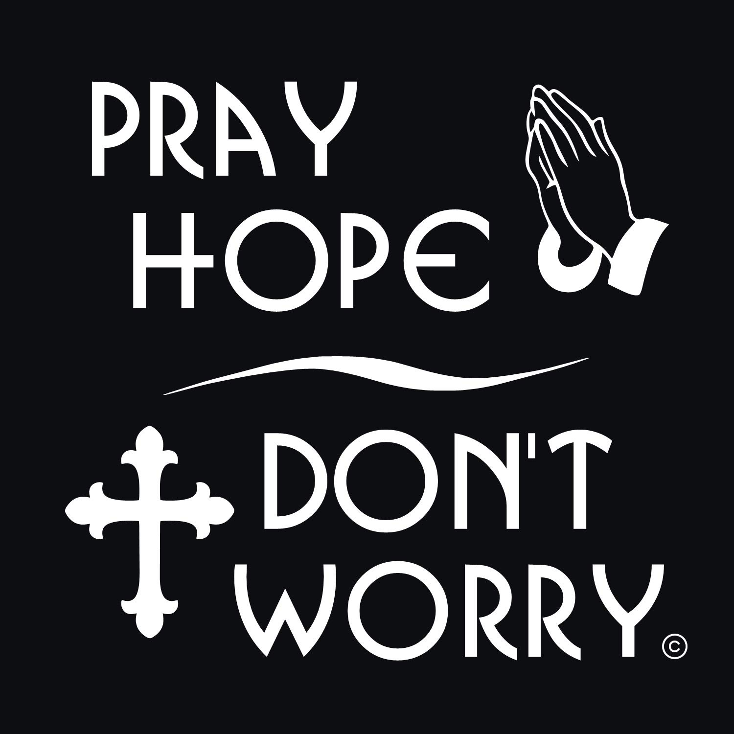 Amazon A Religious Inspirational Quotes Decal Pray Hope Dont