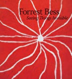 Forrest Bess: Seeing Things Invisible (Menil Collection)