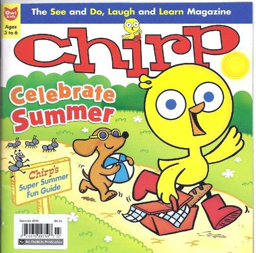 Chirp Magazine (Summer 2013 (Celebrate Summer))