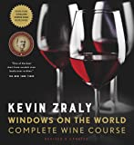 Kevin Zraly Windows on the World Complete Wine Course: Revised & Expanded Edition