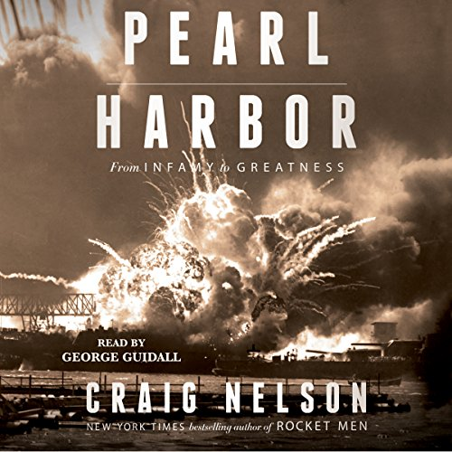 Pearl Harbor: From Infamy to Greatness Audiobook [Free Download by Trial] thumbnail