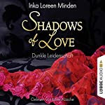 Dunkle Leidenschaft (Shadows of Love 1) | Inka Loreen Minden