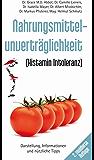 Nahrungsmittelunverträglichkeit: Histamin Intoleranz