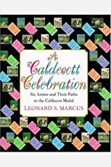 A Caldecott Celebration: Six Artists Share Their Paths to the Caldecott Medal Hardcover