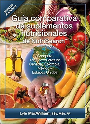 Guía comparativa de suplementos nutricionales de NutriSearch para las Américas (Spanish translation) (Spanish Edition): Lyle MacWilliam: 9780981284088: ...