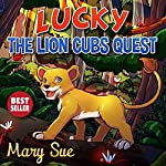 Lucky the Lion Cubs Quest | Mary Sue