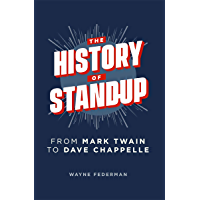 The History of Stand-Up : From Mark Twain to Dave Chappelle (English Edition)
