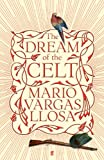 Front cover for the book The Dream of the Celt by Mario Vargas Llosa