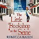 The Little Bookshop on the Seine: The Little Paris Collection, Book 1 Hörbuch von Rebecca Raisin Gesprochen von: Sally Scott