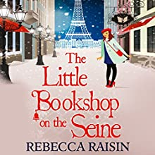 The Little Bookshop on the Seine: The Little Paris Collection, Book 1 Audiobook by Rebecca Raisin Narrated by Sally Scott