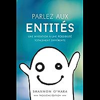 Parlez aux Entités (French Edition)