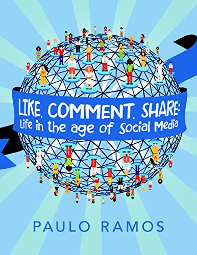 Like, Comment, Share: Life In the Age of Social Media by [Ramos, Paulo]