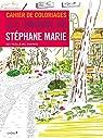 Cahier de coloriages Les jardins de Stéphane Marie par Marie