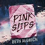 Pink Slips | Beth Aldrich