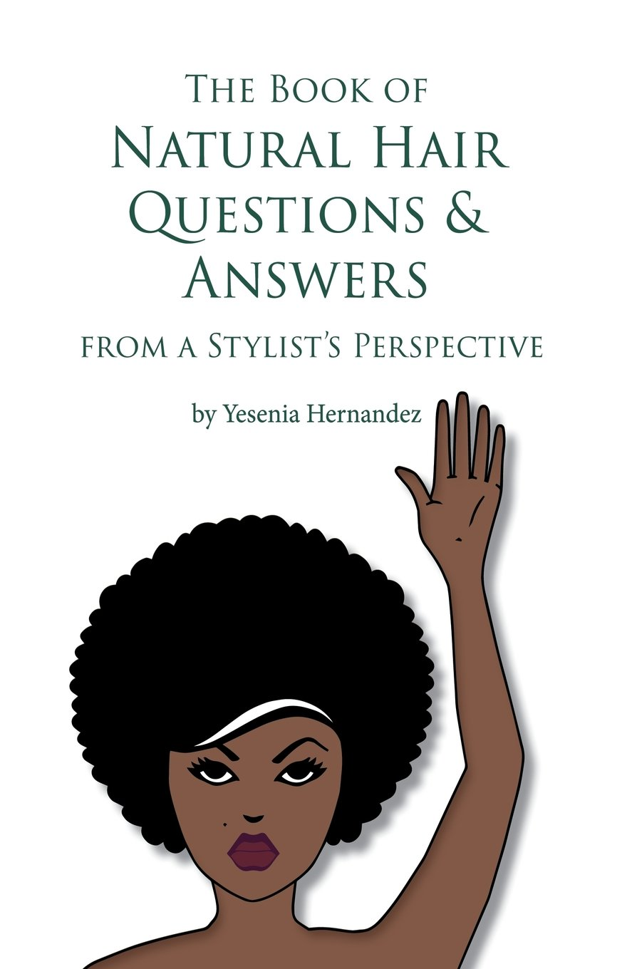 The Book of Natural Hair Questions & Answers (from a Stylist Perspective) PDF