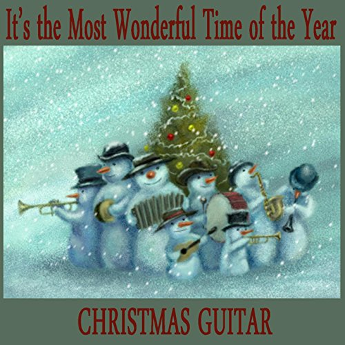It's the Most Wonderful Time of the Year - Christmas Guitar