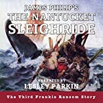 The Nantucket Sleighride: The Frankie Ransom Series, Book 3 | James Philip