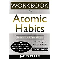 WORKBOOK For Atomic Habits: An Easy & Proven Way to Build Good Habits & Break Bad Ones