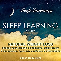 Natural Weight Loss, Change Your Thinking & Bad Habits, Build Esteem & Acceptance