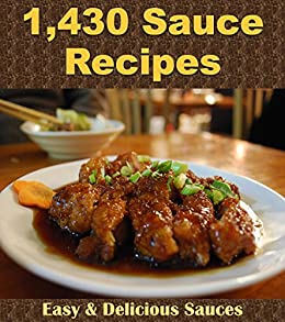 Sauce recipes the big sauce cookbook with over 1 430 delicious sauce recipes the big sauce cookbook with over 1430 delicious sauce recipes sauce cookbook forumfinder Gallery
