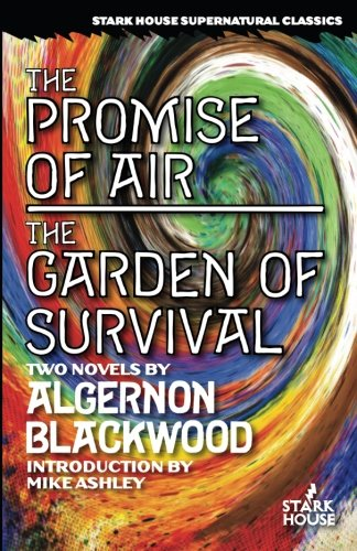 The Promise of Air / The Garden of Survival (Stark House Press)