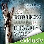 Die Entführung des Edgardo Mortara: Ein Kind in der Gewalt des Vatikan | David I. Kertzer