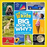National Geographic Little Kids First Big Book of Why (First Big Book) (National Geographic Little Kids First Big Books)