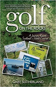 Golf on the Rocks by Gary Sutherland (2012-08-07)