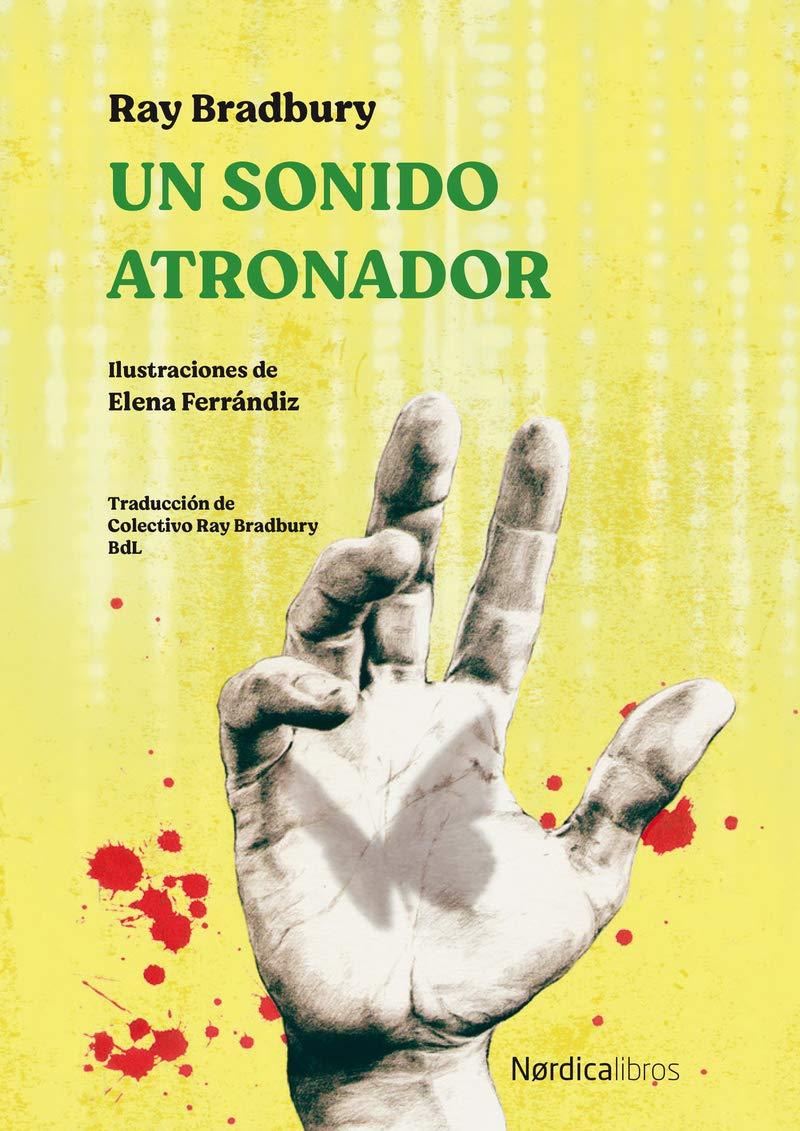 Un sonido atronador (Ilustrados): Amazon.es: Bradbury, Ray, Ferr‡ndiz  Rueda, Elena, Colectivo Ray Bradbury CdL, Colectivo Ray Bradbury CdL: Libros