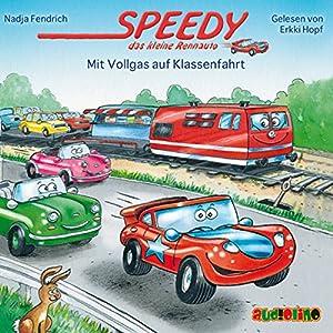 Mit Vollgas auf Klassenfahrt (Speedy, das kleine Rennauto) Hörbuch
