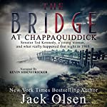 The Bridge at Chappaquiddick | Jack Olsen