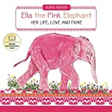 Ella the Pink Elephant, Doris Rueger, 1469937565