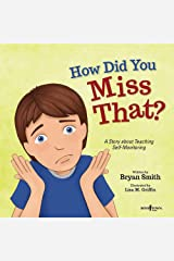 How Did You Miss That?: A Story About Teaching Self-Monitoring: 7 (Executive Function) Paperback