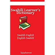 Swahili Learner's Dictionary: Swahili-English, English-Swahili (kasahorow English Swahili) (Swahili and English Edition)