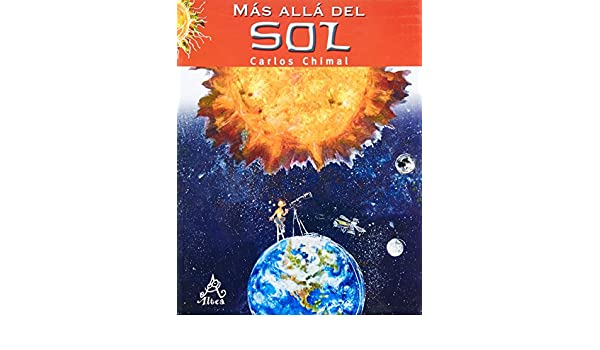 Más allá del sol / Beyond the Sun (Mas Alla... / Beyond Of...) (Spanish Edition): Carlos Chimal: 9786071101808: Amazon.com: Books
