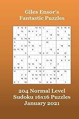 Giles Ensor's Fantastic Puzzles - 204 Normal Level Sudoku 16x16 Puzzles - January 2021 Paperback