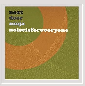 Noise Is for Everyone: Next Door Ninja: Amazon.es: Música