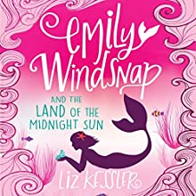 Emily Windsnap and the Land of the Midnight Sun Audiobook by Liz Kessler Narrated by Amy Entiknap