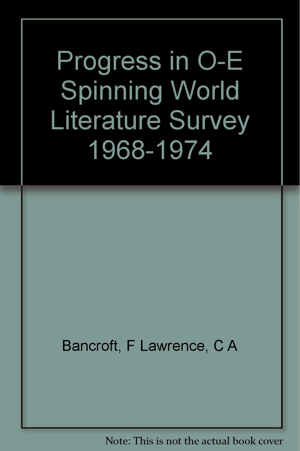Progress in O-E Spinning World Literature Survey 1968-1974