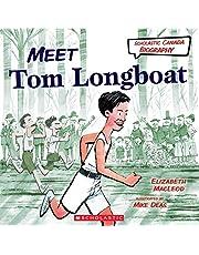 Meet Tom Longboat (Scholastic Canada Biography)
