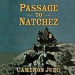 Passage to Natchez | Cameron Judd