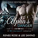 Alpha's Danger: Bad Boy Alphas, Book 2 Audiobook by Lee Savino, Renee Rose Narrated by Benjamin Sands