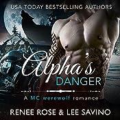 Alpha's Danger: Bad Boy Alphas, Book 2 | Lee Savino, Renee Rose