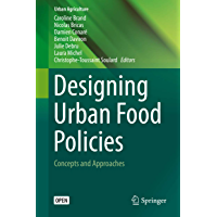 Designing Urban Food Policies: Concepts and Approaches (Urban Agriculture) (English Edition)